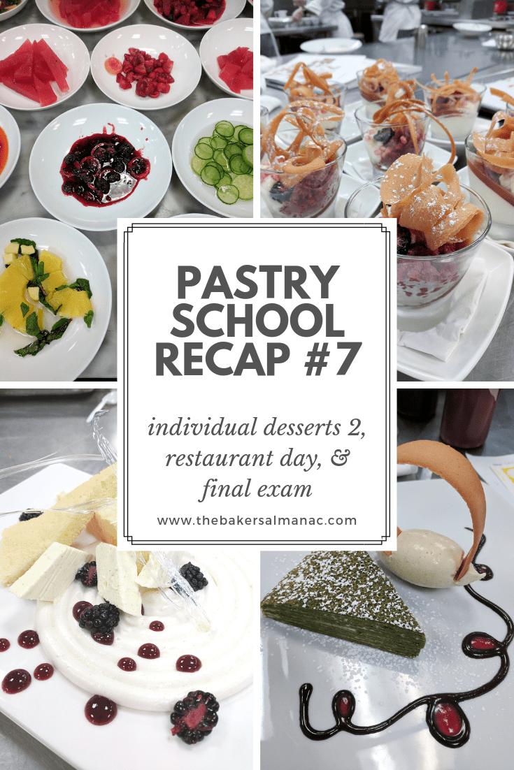 Pastry School Recap #7: Individual Desserts 2, Restaurant Day, & Final Exam