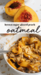 Oatmeal with brown sugar glazed peaches