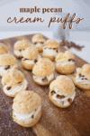 Maple pecan cream puffs
