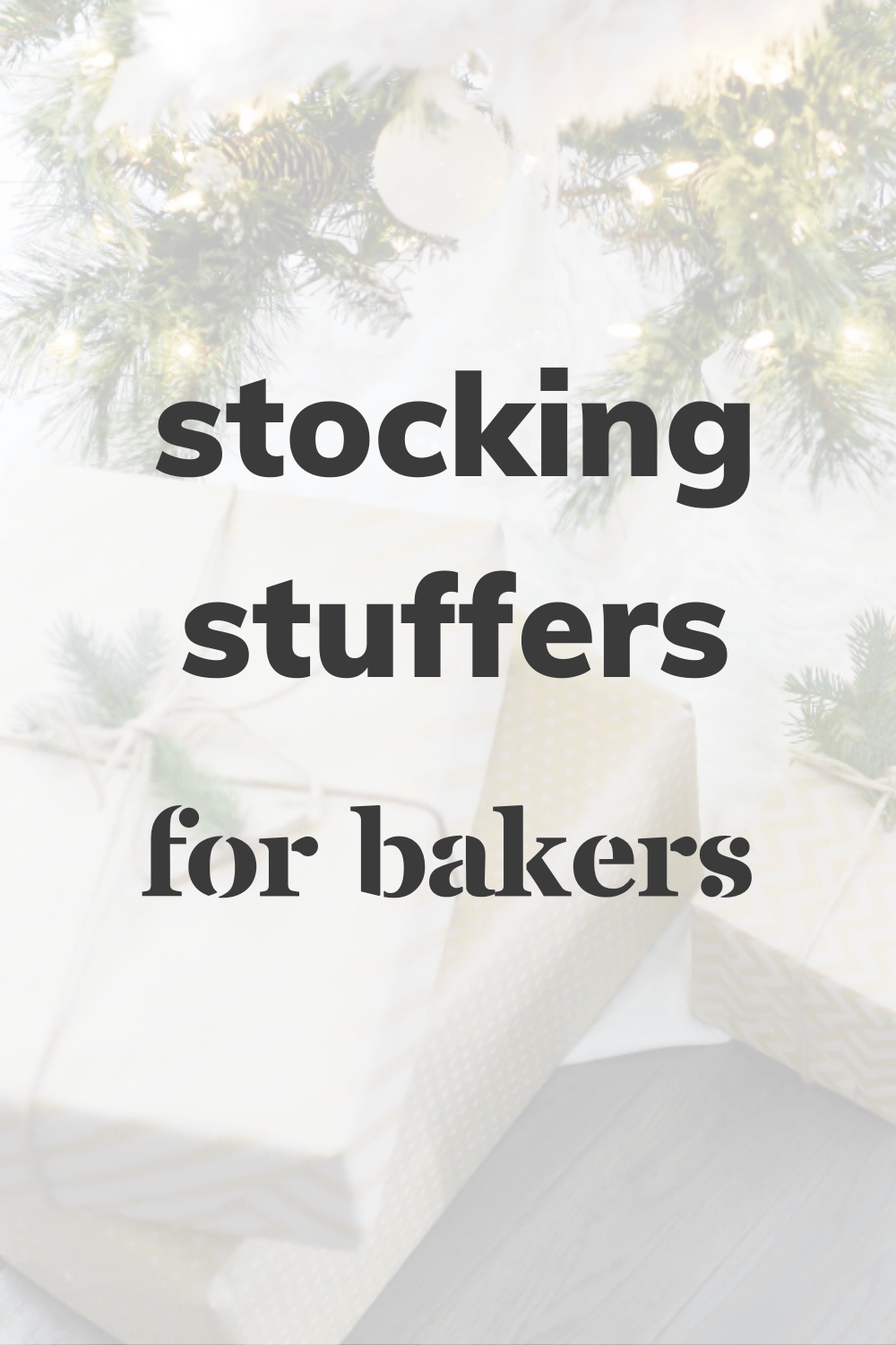 Stocking Stuffers for Bakers