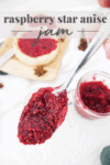 Raspberry Star Anise Jam
