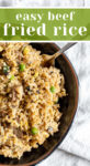 Bowl of beef fried rice that reads 'Easy Beef Fried Rice'