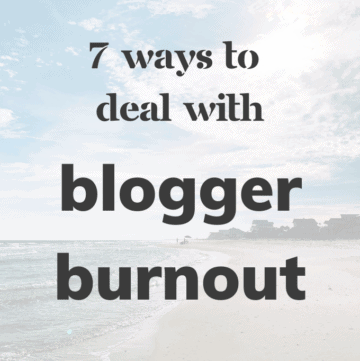7 Ways to Deal with Blogger Burnout