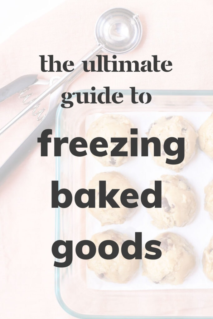 Overhead shot of cookie dough balls and scoop that reads 'The Ultimate Guide to Freezing Baked Goods'