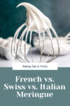Whisk attachment with Italian meringue in front of eggs and a bowl of meringue that reads 'French vs. Swiss vs. Italian Meringue'